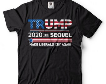 d2517b21f062c Donald Trump President T-shirt Funny 2020 Elections Make Liberals Cry Again  Presidential Election T-Shirts