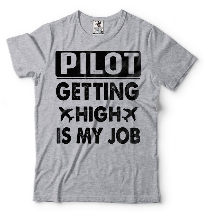74c3f6047 Funny Pilot T-shirt Gift For Pilot Funny Getting High Is My | Etsy
