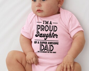 Proud Daughter of super awesome Dad bodysuit infant bodysuit T-shirt