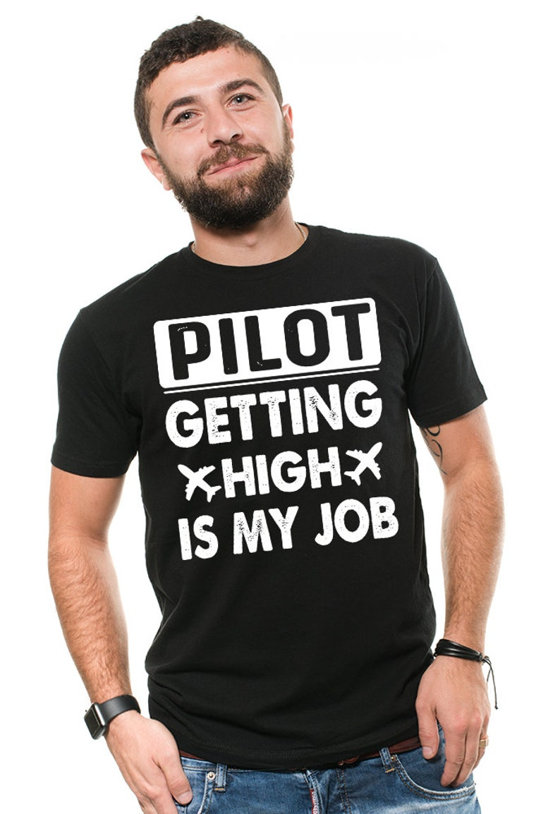 b98e7e6d9 Gift For Pilot Funny Getting High Is My Job Pilot Humor T | Etsy