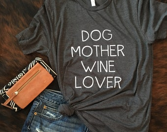 Dog Mother Wine Lover, Dog Mother Wine Lover T Shirt