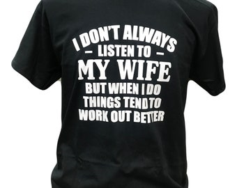 34b30562 Funny Men's T-Shirt I Don't Always Listen To My Wife