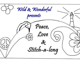 PRE-ORDER, Wild and Wonderful, Peace Love and Stitch , Mystery Stitch a Long, Block 4, Designer Susan W. Davis, Aunt Susie's House