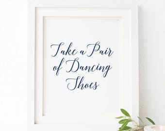 Printable Wedding Quote sign, White and Navy Dancing Shoes sign, Calligraphy wedding sign, Navy Wedding sign, Rustic wedding sign, Modern