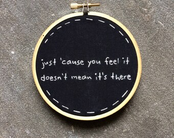 THERE THERE Radiohead lyrics embroidered wall hanging