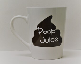 Poop juice, funny coffee mug, coffee mug, unique coffee mugs, gift for him, funny mug, mugs, mugs with sayings, gift for best friend, mug