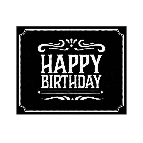 image regarding Happy Birthday Printable Sign referred to as Delighted birthday signal printable delighted birthday signal jack daniels satisfied birthday indicator chalkboard delighted birthday common delighted birthday card