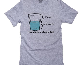 2f4cf6ea The Glass Is Always Full - Geek Science Humor T-Shirt, Pillow, Frame and  Towel
