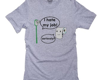 c86e1460ae0 Toilet Paper versus Toothbrush I Hate My Job T-Shirt, Pillow, Frame and  Towel