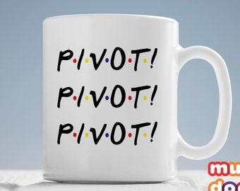 Friends Coffee Mug, Friends TV Show Mug, Friends TV Show, Friends Mug, Pivot Pivot Pivot, Friends Fan Gift,  TV show mug, MD639
