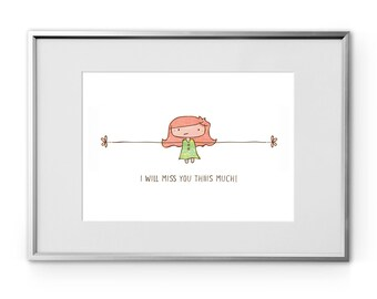 I will miss you Thiiis Much printable art print, miss you, good bye gift, girl hand drawn, instant download 8x10 wall art, home décor