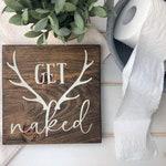 Get Naked Bathroom Wood Sign