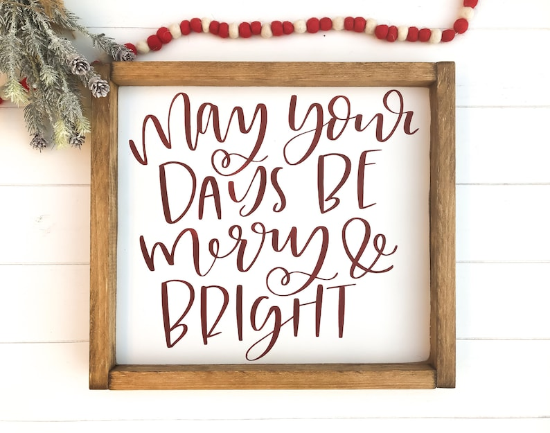 Christmas Decor  Wood Sign  May Your Days Be Merry And image 0
