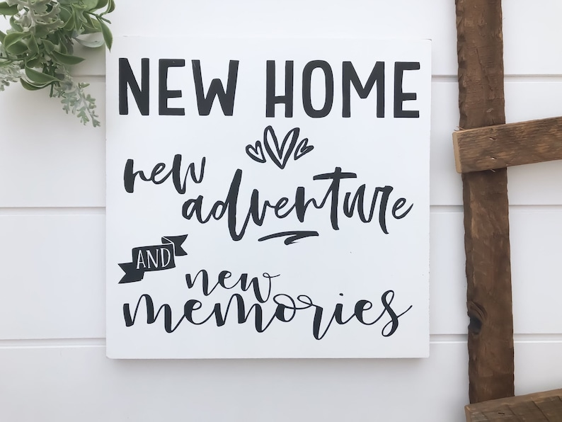 New Home New Adventure & New Memories Wood Sign  Perfect White Paint*