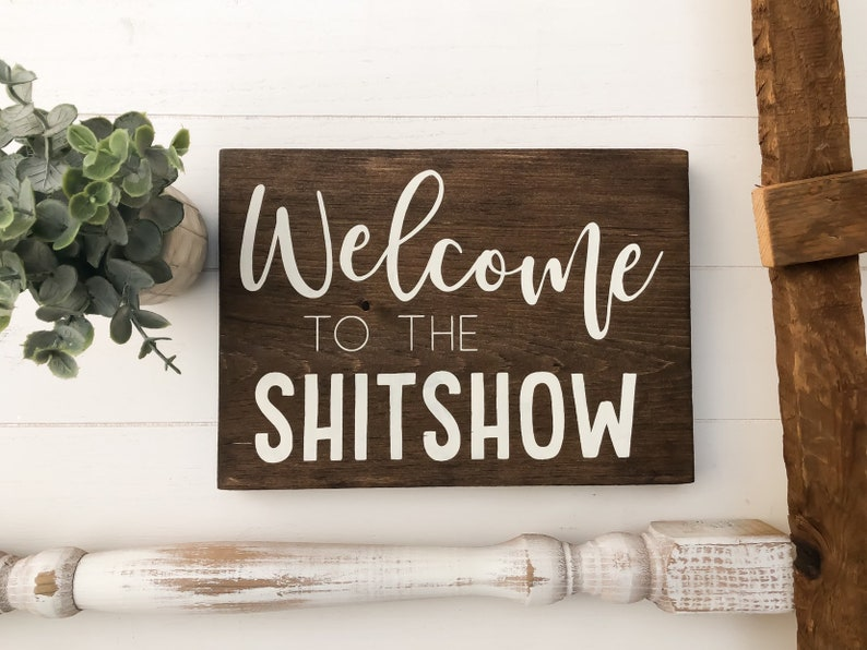 Welcome to the Shitshow Wood Sign 2019 Funny Gift Idea image 0