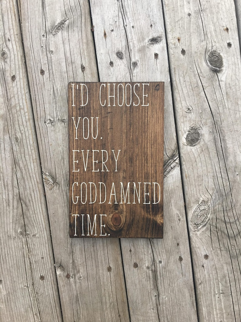 I'd Choose You. Every Goddamned Time. Wood Sign Wife image 0