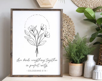 Love Binds Everything Together Sign - MORE COLOR & SIZES - Inspirational - Christian Art - Colossians 3:14 - Modern Scripture Art