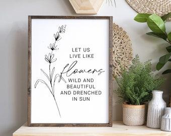 Let Us Live Like Flowers Digital Print - Printable -  Minimalist Décor