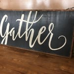 Gather Sign - Large Wood Sign - 2ft x 4ft - Farmhouse Sign - Rustic Decor  - Framed Sign -  Fixer Upper