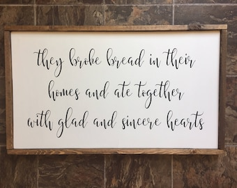 They Broke Bread in their Homes wood sign - Dining Room Decor - Home Decor