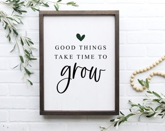 Good Things Take Time to Grow - Printable -  Minimalist Décor