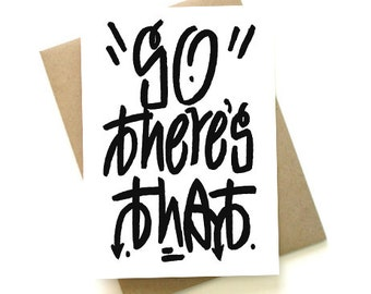 Graffitisms 'So There's That' Greeting Card {Original}