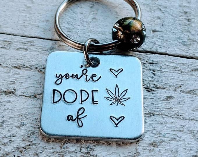 Dope af. Mature. Marijuana. Weed. 420. Pot gift. Maryjane.