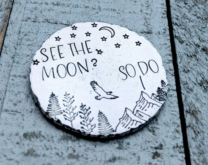 See the moon? Basic training gift. Military son. Soldier gift. Boot camp gift. Long distance relationship. Pocket Coin.