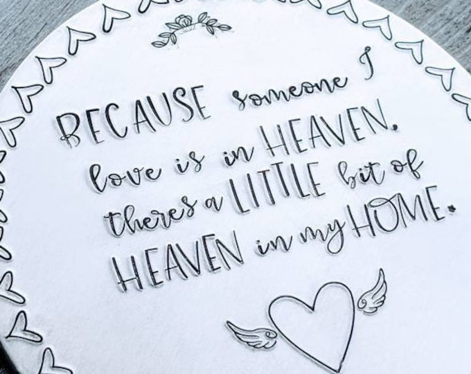Memorial Ornament. Hand Stamped Ornament. Christmas Ornament. Because someone I love is in heaven, there's a little bit of heaven in my home