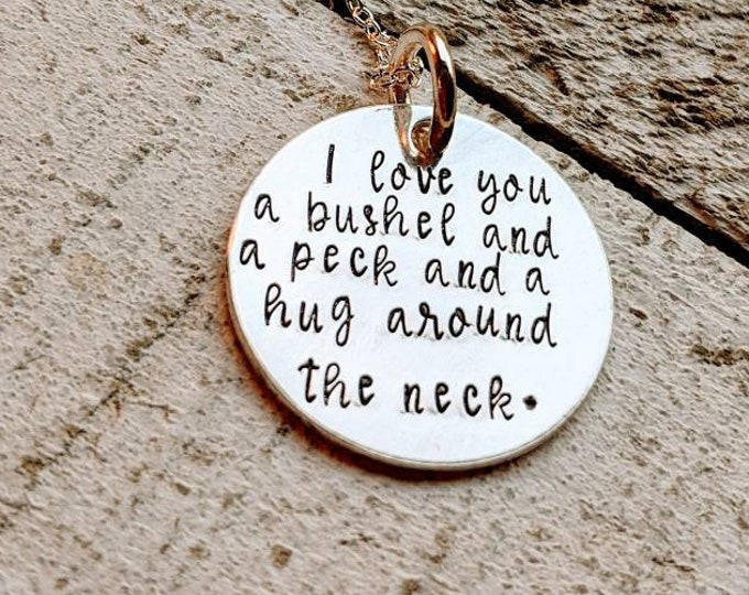I love you a bushel and a peck and a hug around the neck. Sterling Silver necklace. Doris Day. Gift for daughter.