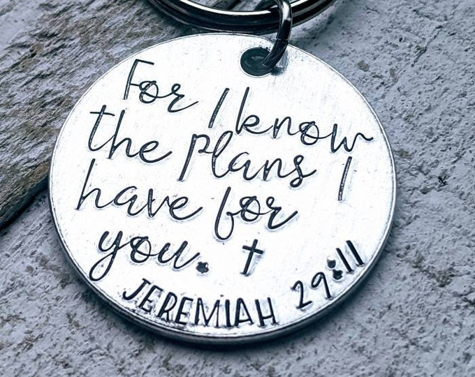 Jeremiah 29:11. Christian gift. Faith. Scripture. College. Graduation. Son gift. Graduate. Military. For I know the plans I have for you.