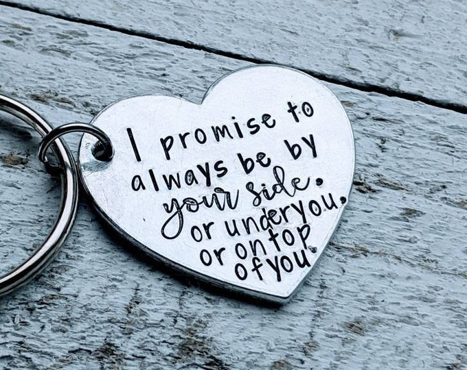 I promise keychain. Valentine's gift. Flirty gift for guy. Sex gift.