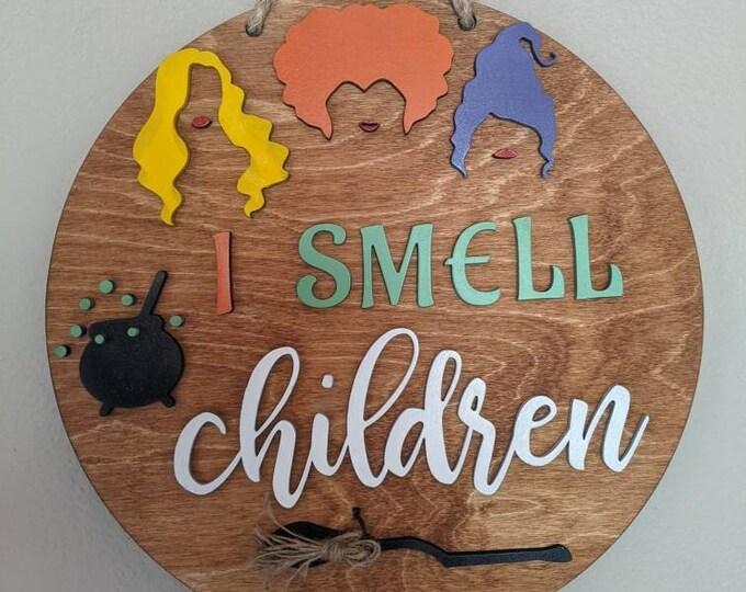 Halloween Sign. Hocus Pocus. I smell Children. Large Custom Wood Sign. Sanderson sisters.