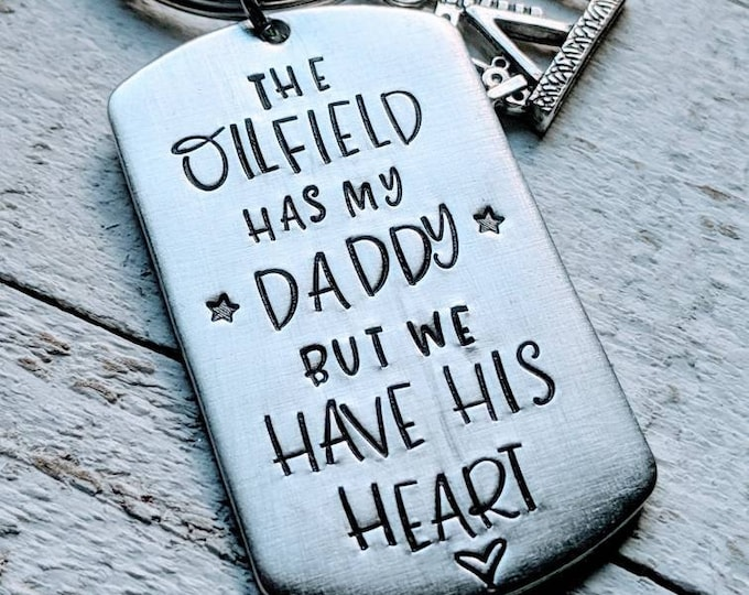 Oilfield dad. The oilfield has my Daddy. We have his heart. Gift for dad. Father's day. Oil. Pipeline. Flowback. Wireline.