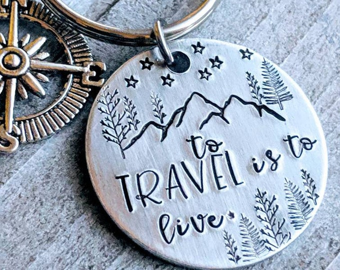Travel. To Travel is to live. Traveller. Travel life. Outdoorsy. Great gift. Hand Stamped. RV life.