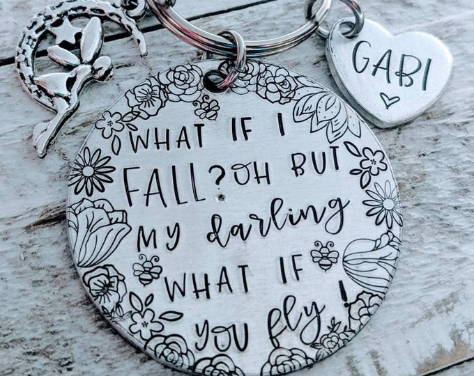 What if I fall? Oh but my darling, what if you fly! Tinkerbell, Peter Pan, Inspirational. Keychain & Tink Charm