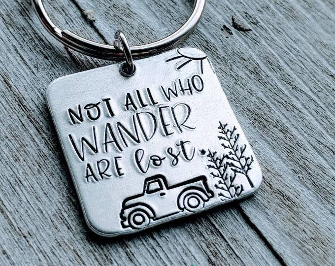 Not all who wander are lost. Keychain. Bus. Truck. RV. Travel. Traveller. Outdoors. Expedition happiness. Best friend gift.