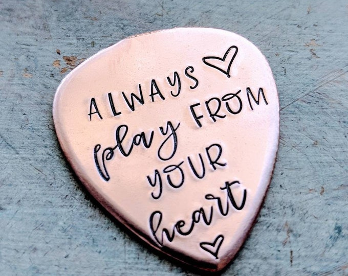 Always play from your heart/ Hand Stamped Guitar Pick/ Copper/ Guitar Case/ Valentine's Day gift
