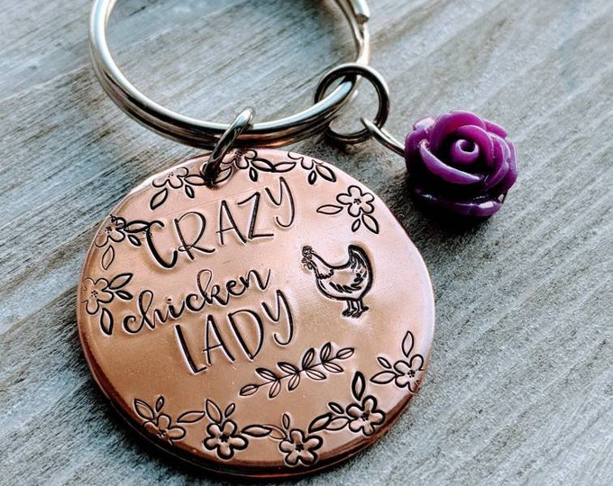 Crazy Chicken Lady Stamped copper keychain with rose Chickens Hens Roosters