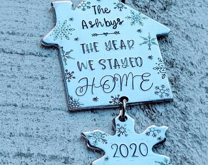 The year we stayed home. 2020 ornament. Quarantine. Coronavirus. Home ornament. Covid.