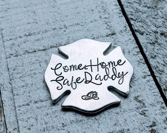 Firefighter. Fireman gift. Pocket coin. Pocket token. Love token. Come home safe. Dad.