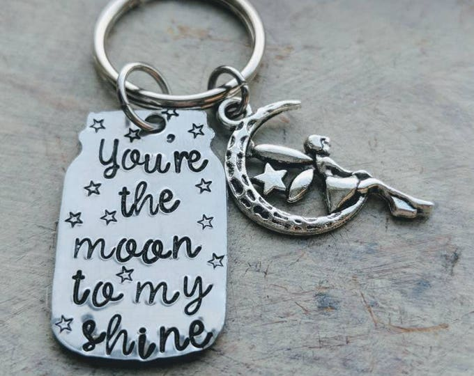 You're the Moon to my Shine hand stamped keychain. Gift for mom. Girlfriend. Wife. Mother's Day. Birthday. Valentine's Day.