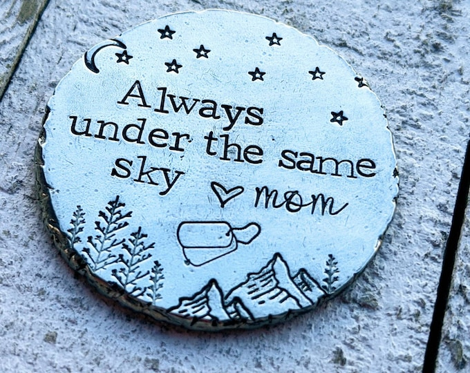 Always under the same sky. Basic training gift. Military son. Soldier gift. Boot camp gift. Long distance relationship. Pocket Coin.