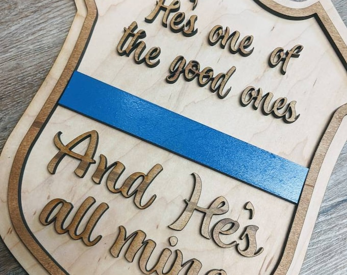 Police Sign. Cop sign. One of the good ones. Law enforcement wife. Police badge. LEO.