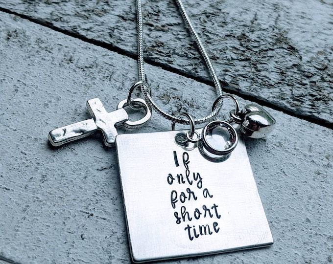 If Only For a Short time.  Sterling Silver necklace. Adoption, Foster care, Miscarriage, Baby Loss, PILA, parenting. Mom gift.