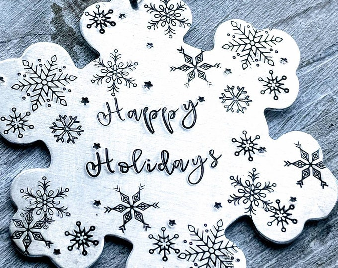 Snowflake ornament. Happy holidays. Hand Stamped aluminum metal snowflake. Generic gift. Unisex. Work gift. Secret santa.