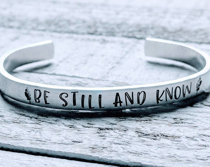 Be still and Know. Bible Verse jewelry. Psalm 46 10. Know that I am God. Hand stamped cuff. God is our refuge and strength.
