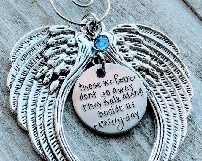 Memorial Angel Ornament. Hand Stamped Christmas Ornament. Angel. Those we love don't go away. They walk along beside us every day.