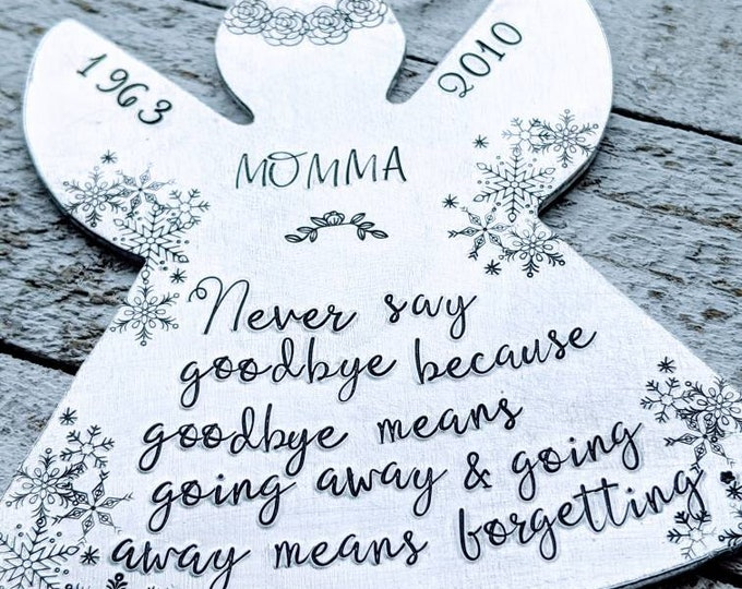 Memorial Angel Ornament. Hand Stamped Ornament. Christmas Ornament. Never say goodbye.