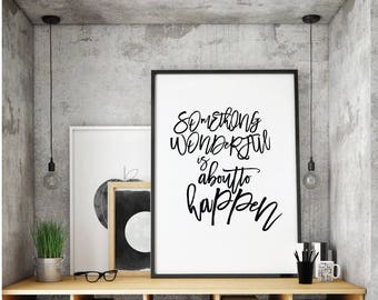 2017 print, Something Wonderful is about to happen, Motivational Wall Print, Minimalist Decor, Office Wall Print, Typography